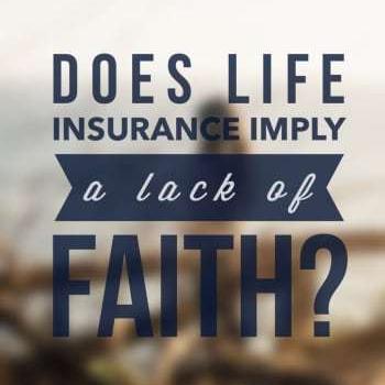 life insurance lack faith